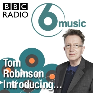BBC Introducing with Tom Robinson